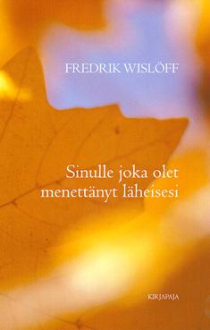 sinulle joka olet menettänyt Fredric Wislöff