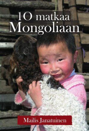10 matkaa Mongoliaan Mailis Janatuinen