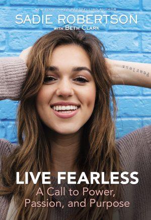 Live Fearless - Sadie Robertson