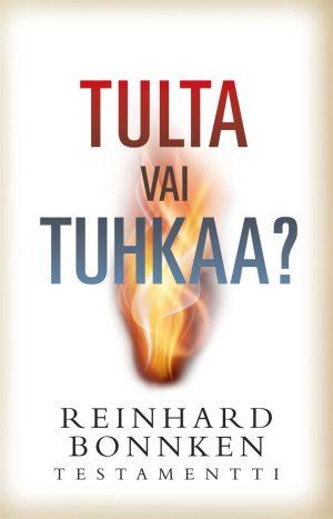 Tulta vai tuhkaa Reinhard Bonnken testamentti