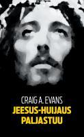 Craig A. Evans - Jeesus-huijaus paljastuu