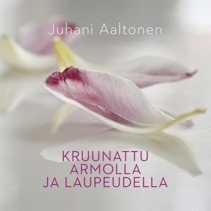 Kruunattu armolla ja laupeudella Juhani Aaaltonen