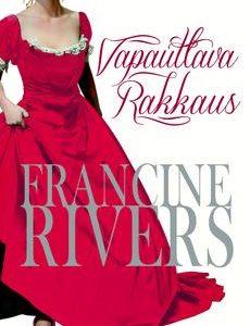 Francine Rivers - Vapauttava rakkaus