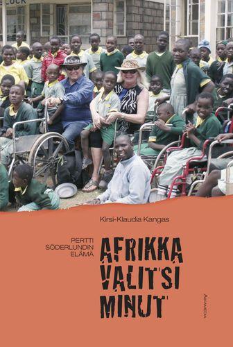 Afrikka valitsi minut Pertti Söderlundin elämä Kirsi-Klaudia Kangas