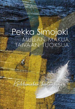 Mullan makua taivaan tuoksua Pekka Simojoki