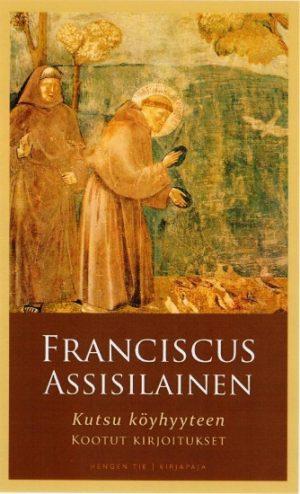 Franciscus Assisilainen - Kutsu köyhyyteen