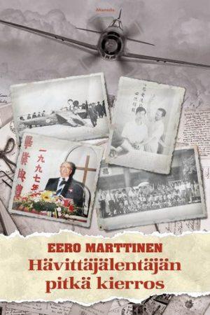 Eero Marttinen - Hävittäjälentäjän pitkä kierros