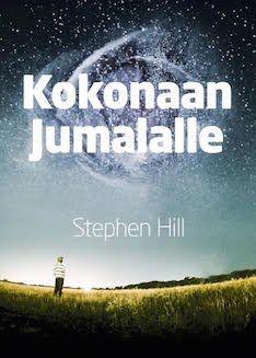 Kokonaan Jumalalle Stephen Hill