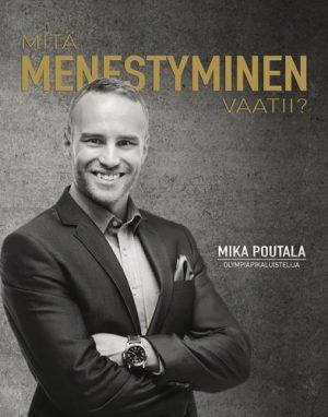 Mika Poutala - Mitä menestyminen vaatii?