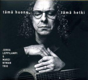 Jukka Leppilampi & Marzi Nyman trio- Tämä huone, tämä hetki CD