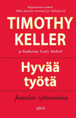 Timothy Keller - Hyvää työtä