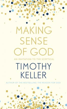 Making Sence of God Timothy Keller