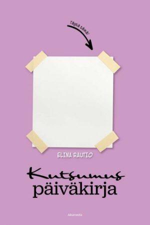 Kutsumuspäiväkirja - Elina Rautio