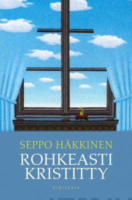 Rohkeasti kristitty - Seppo Häkkinen