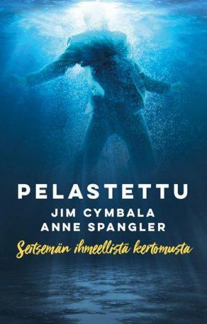 Pelastettu - Seitsemän ihmeellistä kertomusta - Jim Cymbala & Anne Spangler