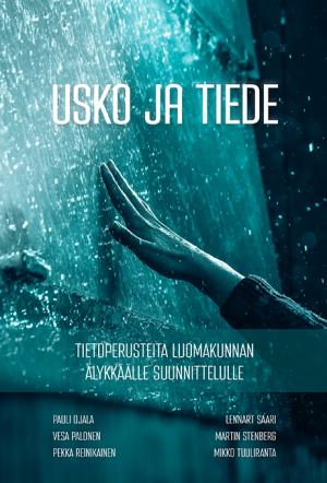Usko ja tiede - Pauli Ojala, Vesa Palonen, Pekka Reinikainen, Lennart Saari, Martin Stenberg ja Mikko Tuuliranta