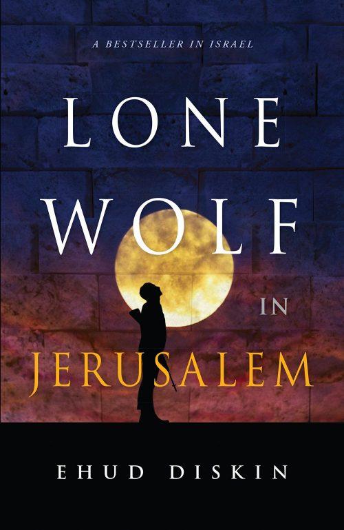 Lone Wolf in Jerusalem - Ehud Diskin