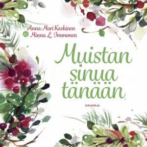Muistan sinua tänään - Anna-Mari Kaskinen ja Minna L. Immonen