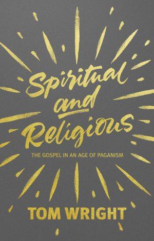 Spiritual and Religious - Tom Wright