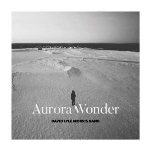 Aurora wonder David Lyle Morris Band