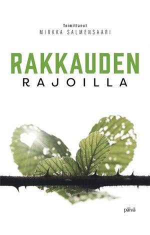Rakkauden rajoilla Mirkka Salmensaari