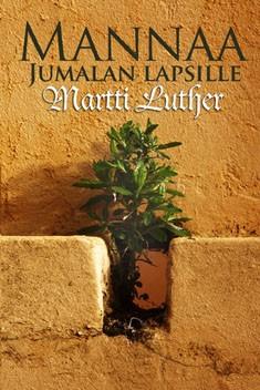Mannaa Jumalan lapsille Martti Luther