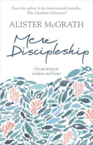 Mere Discipleship Alister McGrath
