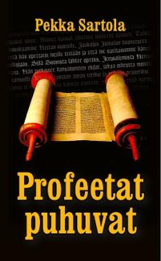 Profeetat puhuvat Pekka Sartola