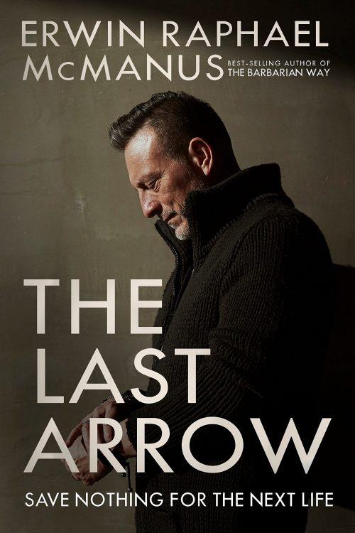 The Last Arrow Erwin McManus