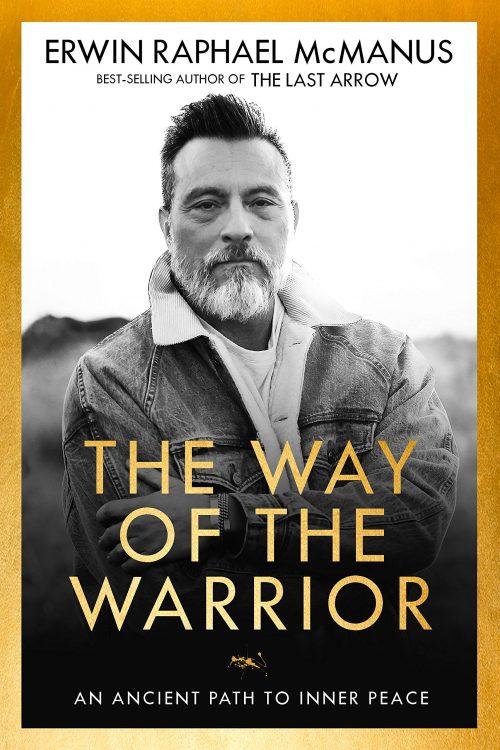 The Way of the Warrior Erwin McManus