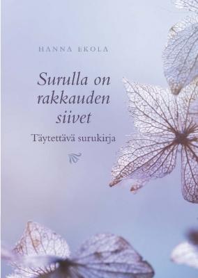 Surulla on rakkauden siivet Hanna Ekola