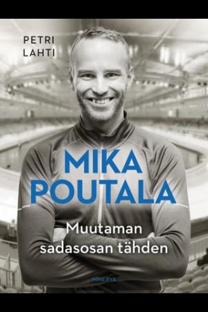 Mika Poutala Muutaman sadasosan tähden Petri Lahti
