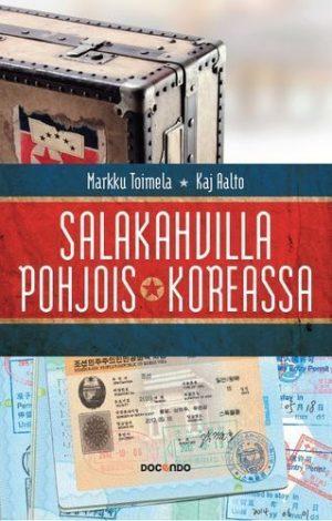 Salakahvila Pohjois-Koreassa Markku Toimela Kaj Aalto