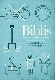 biblis Raamattua askel kerrallaan Haahtela & Myllykoski