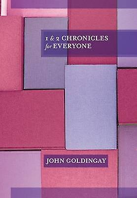 1 and 2 chronickles for Everyone John Goldingay