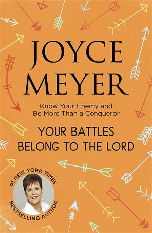Your Battles Belong to the Lord Joyce Meyer