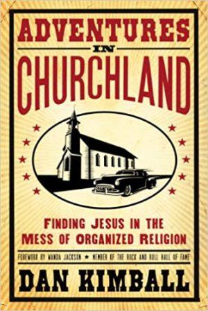 adventures in churchland Dan Kimball