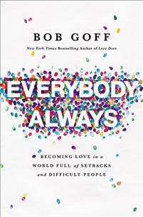 everybody always Bob Goff