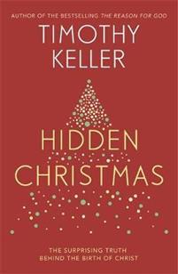 hidden christmas Timothy Keller