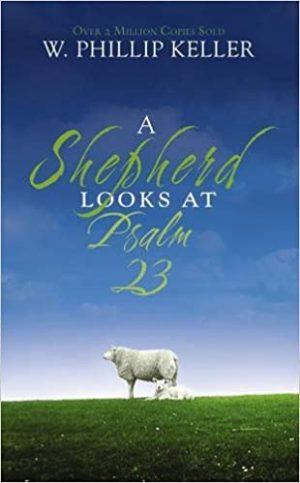 shepherd Looks at Psalm 23 W. Phillip Keller