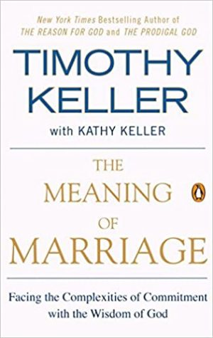 the meaning of marriage Timothy Keller
