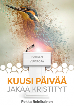Kuusi päivää jakaa kristityt Pekka Reinikainen