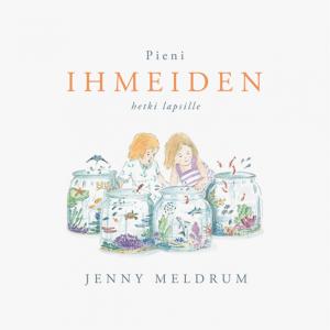 Pieni ihmeiden hetki lapsille Jenny Meldrum
