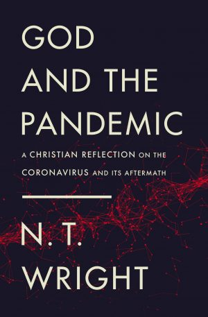 God and the Pandemic N T Wright