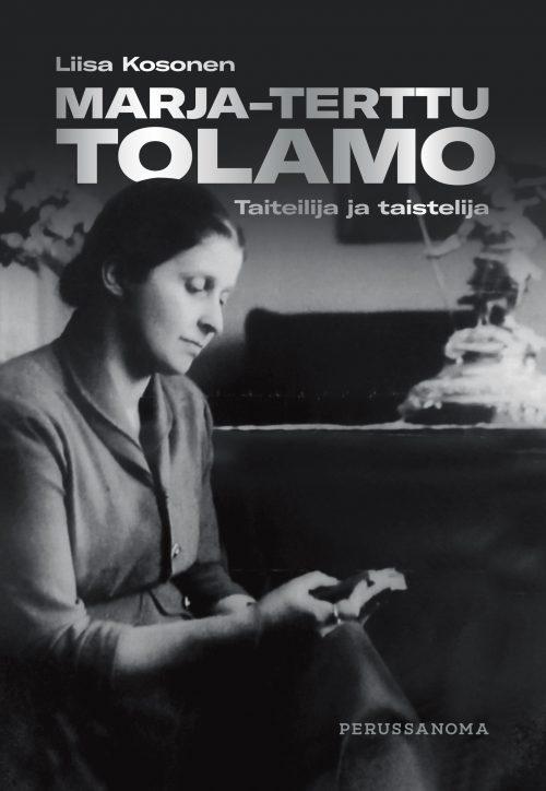 Marja-Terttu Tolamo Taiteilija ja taistelija Liisa Kosonen