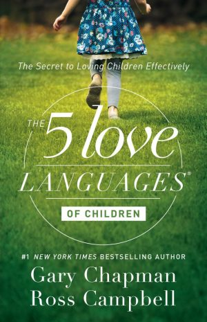 The 5 Love Languages of Children Gary Chapman Ross Campbell