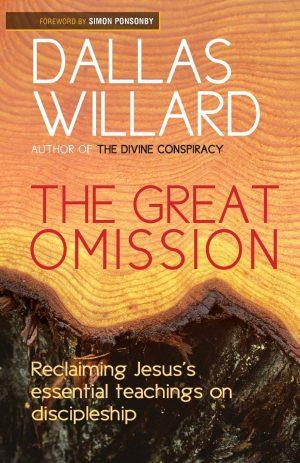 The Great Omission Dallas Willard