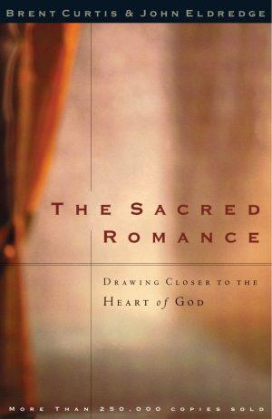 The Sacred Romance Bent Curtis John Eldredge