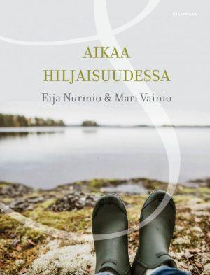 Aikaa hiljaisuudessa Eija Nurmio Mari Vainio