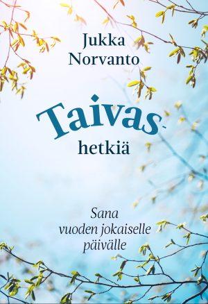 Taivashetkiä Jukka Norvanto
